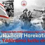 Kıbrıs Barış Harekatı'nın 43. Yıldönümünü Kutlu Olsun